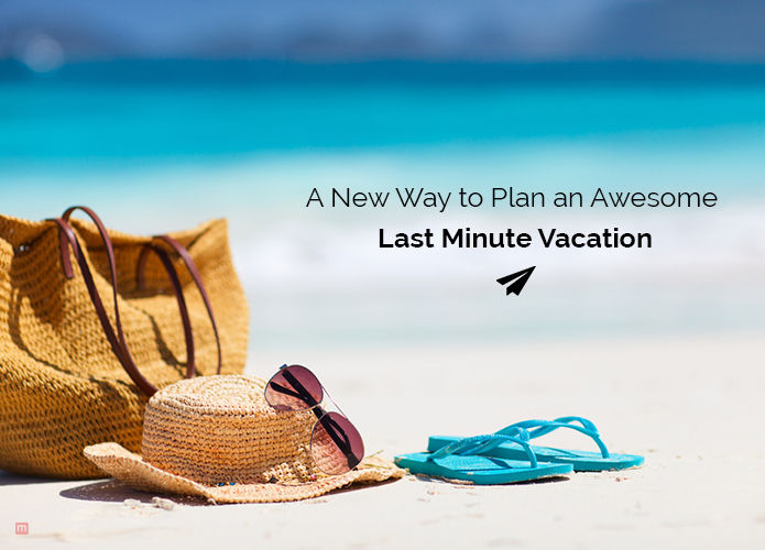 a new way to plan last minute vacation